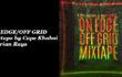 ON EDGE/OFF GRID Mixtape by Cape Khoboi & Brain Rays